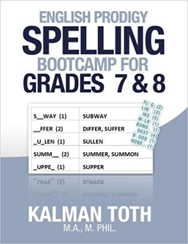 Book English Prodigy Spelling Bootcamp For Grades 7 & 8 by Kalman Toth (2013-08-14)