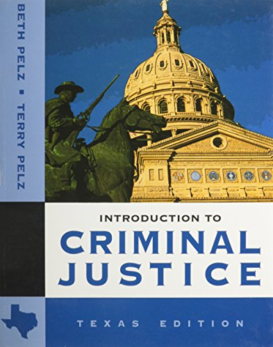 Introduction to Criminal Justice: Texas Edition