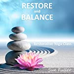 Restore and Balance: Restorative Yoga | Sue Fuller