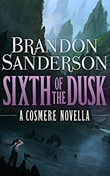 Sixth of the Dusk (Cosmere) by [Sanderson, Brandon]