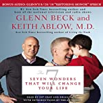 The 7: Seven Wonders That Will Change Your Life | Glenn Beck,Keith Ablow