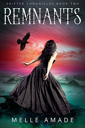 Remnants: A dark urban fantasy (Shifter Chronicles Book 2) by [Amade, Melle]