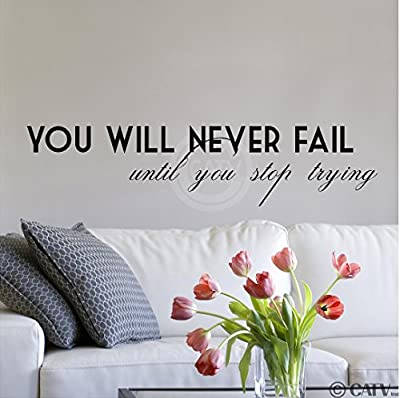 You Will Never Fail Until You Stop Trying (M) wall saying vinyl lettering home decor decal stickers quotes