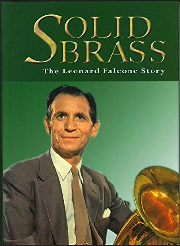 Solid Brass: The Leonard Falcone Story English Solid Brass
