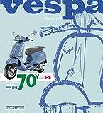 Vespa. 70 years. The complete history from 1946. Ediz. illustrata (Scooter)