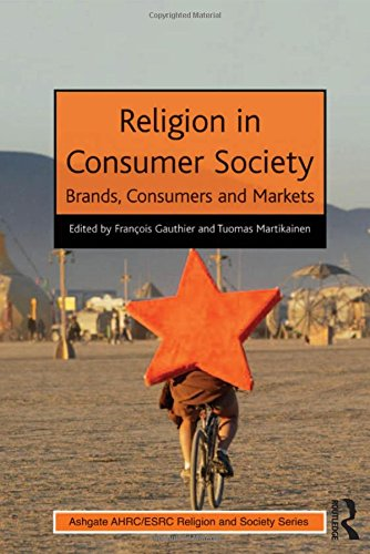 Francois Gauthier Collection - Religion in Consumer Society: Brands, Consumers and Markets (AHRC/ESRC Religion and Society Series)