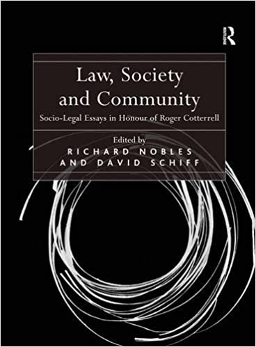 law society and community socio legal essays in honour of roger  law society and community socio legal essays in honour of roger cotterrell 1st edition