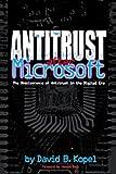 Antitrust after Microsoft, David B. Kopel, 0963202758