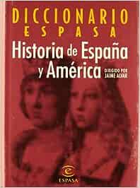 Diccionario historia de España y América: Amazon.es: Jaime