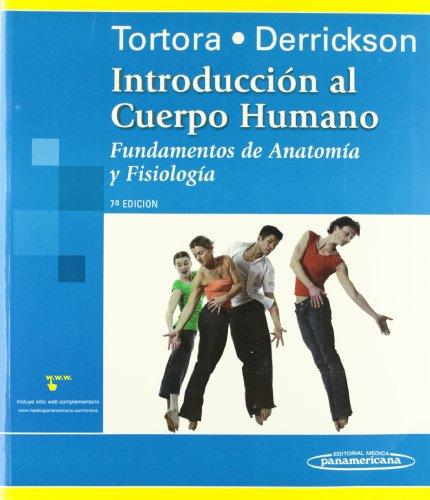 Introducción Al Cuerpo Humano / Introduction To The Human Body: Fundamentos De Anatomía Y Fisiología / The Essentials Of Anatomy And Physiology (Spanish Edition)