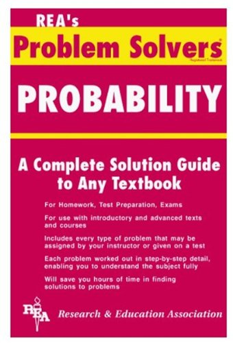Probability: A Complete Solution Guide to Any Textbook (Problem Solvers)