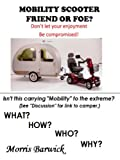 MOBILITY SCOOTER, FRIEND OR FOE?
