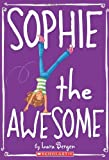 Sophie the Awesome, Lara Bergen, 0545146046
