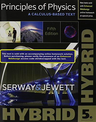 Principles of Physics: A Calculus-Based Text, Hybrid (with Enhanced WebAssign Printed Access Card)