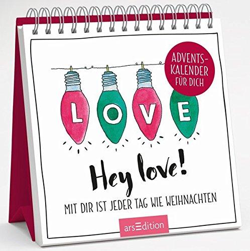 Hey love! Mit dir ist jeder Tag wie Weihnachten: Adventskalender für dich Kalender – 25. September 2018 arsEdition 3845826746 NON-CLASSIFIABLE Advent / Geschenkband
