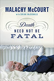 Death Need Not Be Fatal by [McCourt, Malachy, McDonald, Brian]