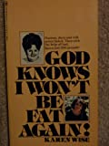 God Knows I Won't Be Fat Again, Karen Wise, 0553134817