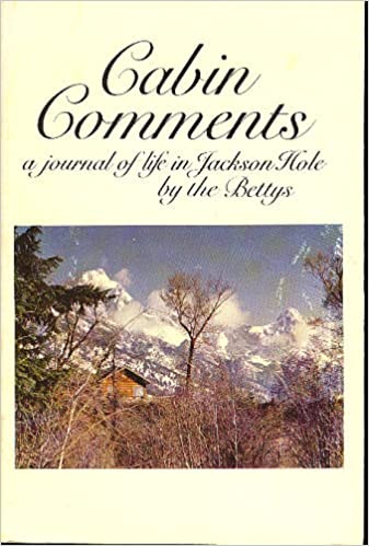 Cabin Comments by Babette (Betty) Lemon,  Elisabeth (Betty)Anderson, and Helene (Betty) Wittmer image courtesy Amazon