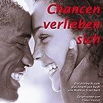 Chancen verlieben sich: Das Geheimnis dauerhafter Beziehungen | Mathias Voelchert