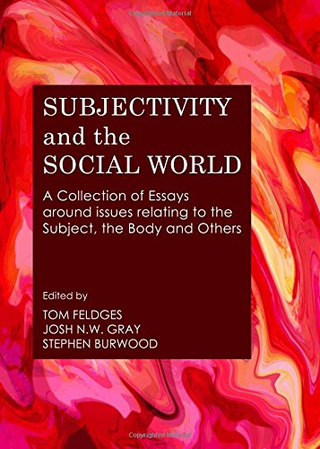 Subjectivity and the Social World: A Collection of Essays Around Issues Relating to the Subject, the Body and - Burwood Stores