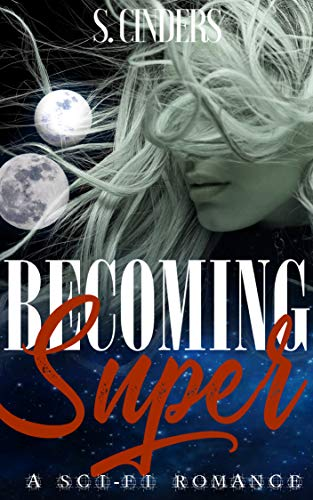 Becoming Super (Super Series Book 1)