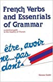 French Verbs and Essentials of Grammar, Simone Oudot, 0844215007