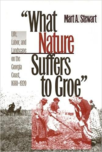 what-nature-suffers-to-groe-life-labor-and-landscape-on-the-georgia-coast-1680-1920-wormsloe-foundation-publication-ser