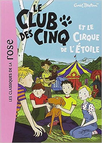 Le Club Des Cinq Et Le Cirque De L Etoile French Edition