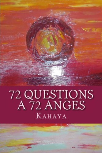 72 Questions A 72 Anges Broché – 26 mars 2016 Kahaya 1530681081 New Age Body