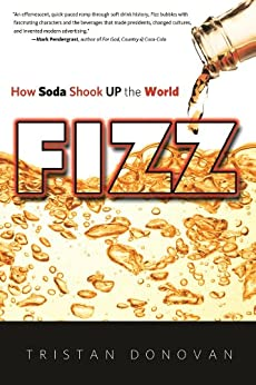 Fizz: How Soda Shook Up the World by [Donovan, Tristan]