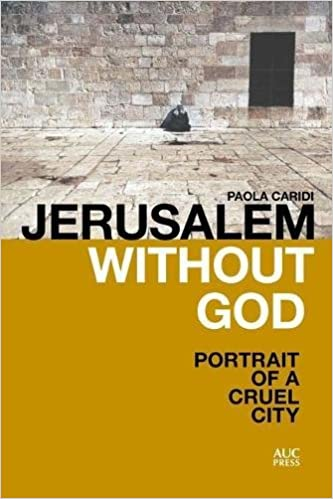 Jerusalem without god portrait of a cruel city paola caridi jerusalem without god portrait of a cruel city 1st edition fandeluxe Gallery
