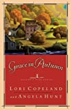Grace in Autumn, Lori Copeland and Angela Hunt, 084994287X