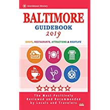 Baltimore Guidebook 2019: Shops, Restaurants, Entertainment and Nightlife in Baltimore, Maryland (City Guidebook 2019)