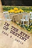 In the Eyes of Destiny: My Life...My Story