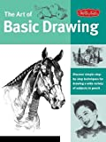 Art of Basic Drawing: Discover simple step-by-step techniques for drawing a wide variety of subjects in pencil (Collector's Series)