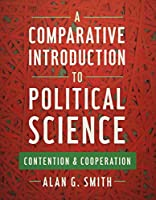 A Comparative Introduction to Political Science: Contention and Cooperation