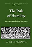 The Path of Humility: Caravaggio and Carlo Borromeo (Renaissance and Baroque)