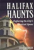 Halifax Haunts: Exploring the City s Spookiest Spaces