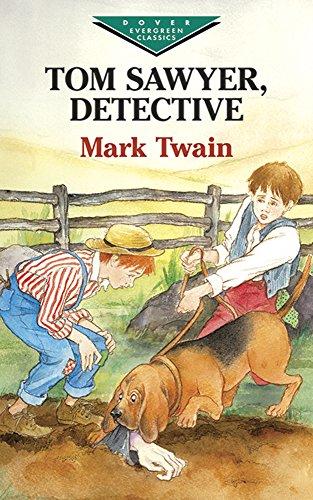 Tom Sawyer, Detective (Dover Children's Evergreen Classics)