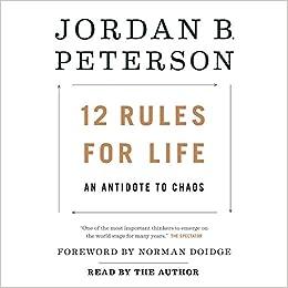 buy online 09888 6d4dc 12 Rules for Life  An Antidote to Chaos  Jordan B. Peterson, Norman Doidge  M.D.  9780735275850  Amazon.com  Books