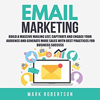 Amazon com: Email Marketing: Build a Massive Mailing List