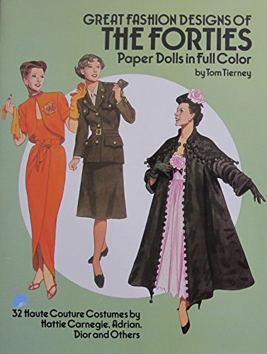Tom Tierney GREAT FASHION DESIGNS of The FORTIES PAPER DOLLS Book (UNCUT) in Full COLOR w 2 Card Stock DOLLS & 32 Haute Couture COSTUMES (1987) by Unknown