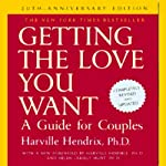Getting the Love You Want: A Guide for Couples: 20th Anniversary Edition | Harville Hendrix