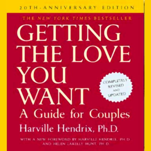 Getting the Love You Want: A Guide for Couples: 20th Anniversary Edition Audiobook [Free Download by Trial] thumbnail