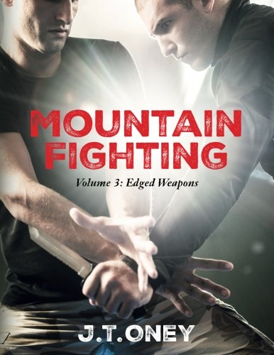 Mountain Fighting: Edged Weapons (Volume 3)