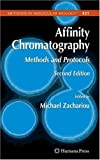 Affinity Chromatography : Methods and Protocols, Zachariou, Michael, 1588296598