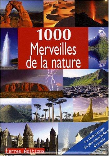 1000 Merveilles de la Nature Relié – 1 novembre 2008 Xxx Terres 2355300585 TL2355300585