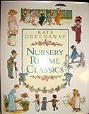 Kate Greenaway Nursery Rhyme Classics, Kate Greenaway and Random House Value Publishing Staff, 0517087820