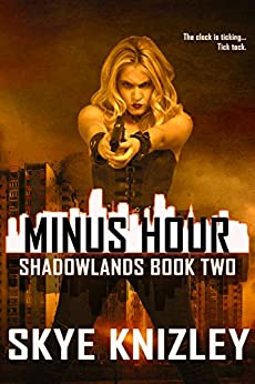 Minus Hour (Shadowlands Book 2) by [Knizley, Skye]