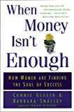 When Money Isn't Enough, Connie Brown Glaser and Barbara Smalley, 0446675695